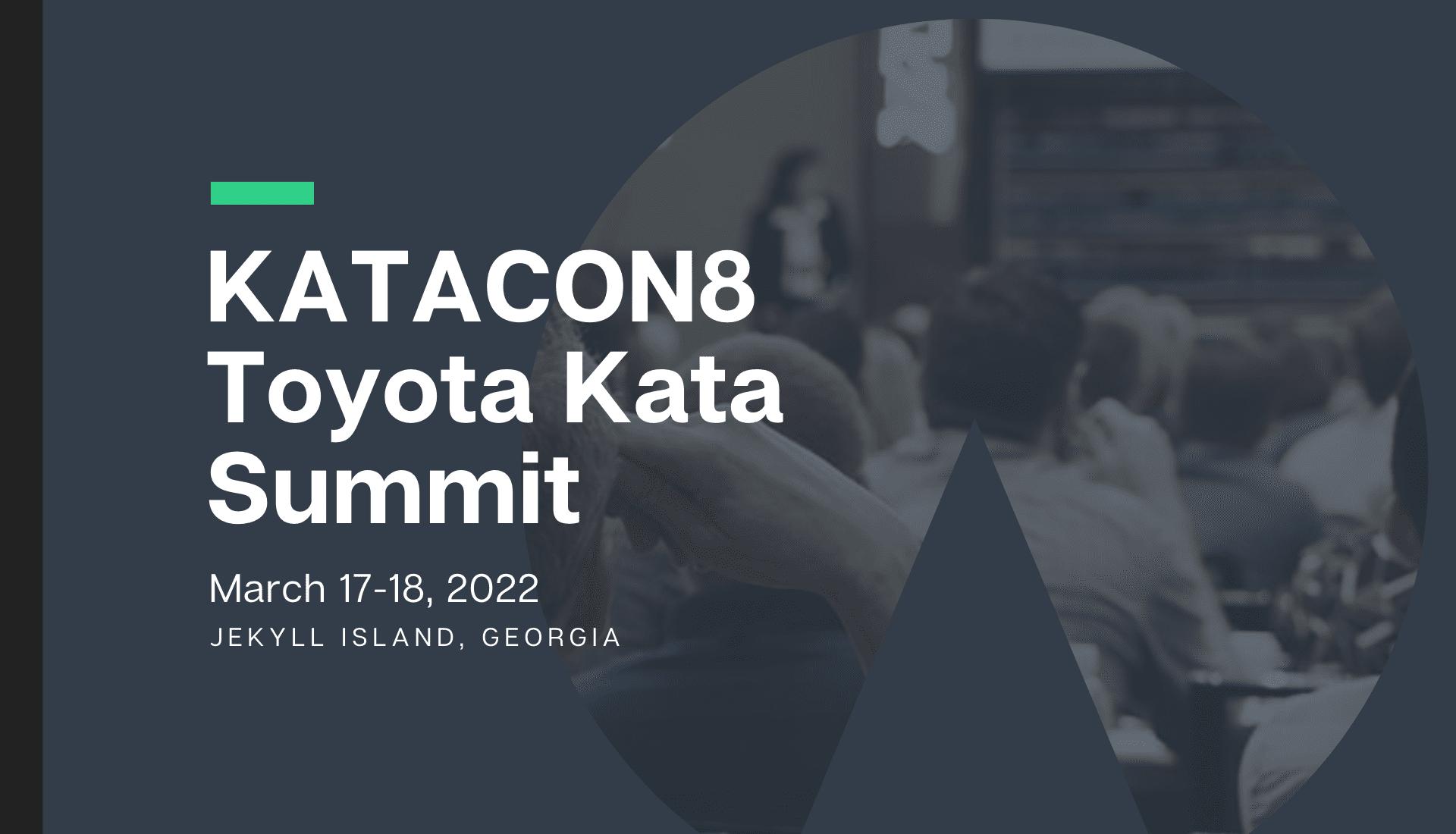 Toyota Kata Summit (KataCon8)