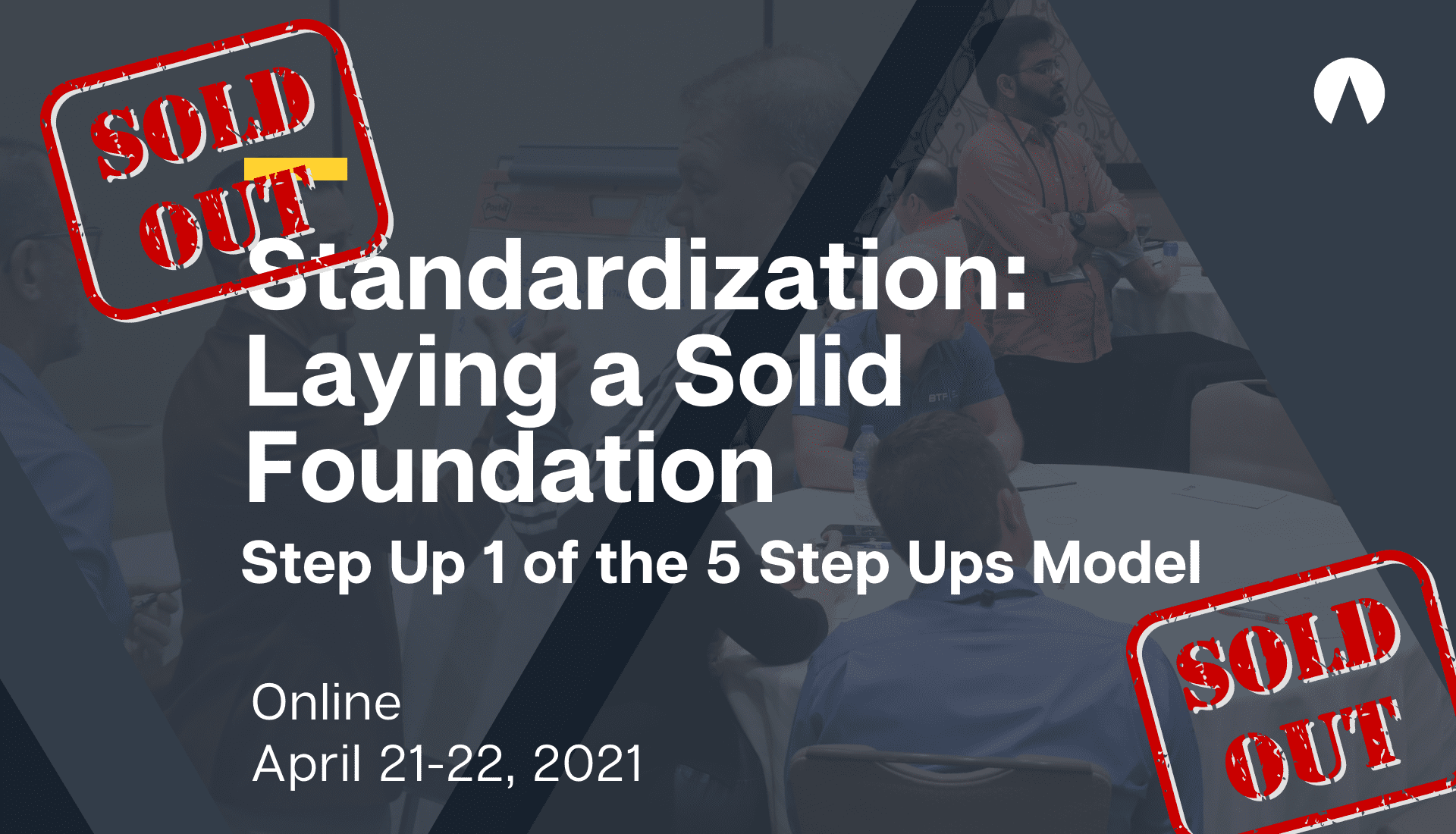 Standardization: Laying a solid foundation, Step Up 1 of the 5 Step Ups model.