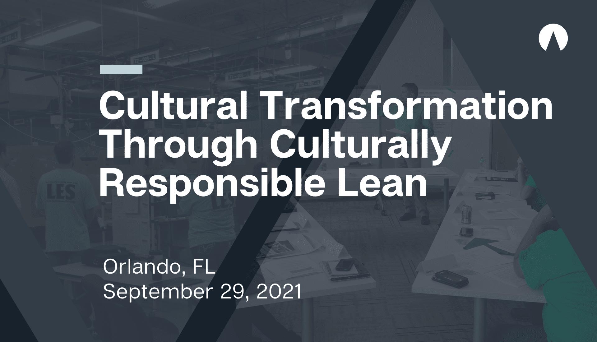 Cultural Transformation Through Culturally Responsible Lean