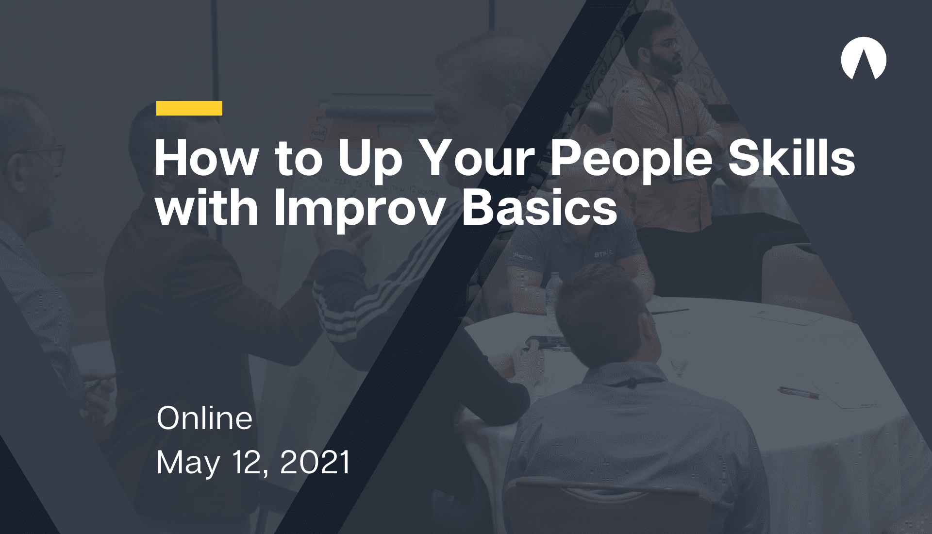 How to Up Your People Skills with Improv Basics
