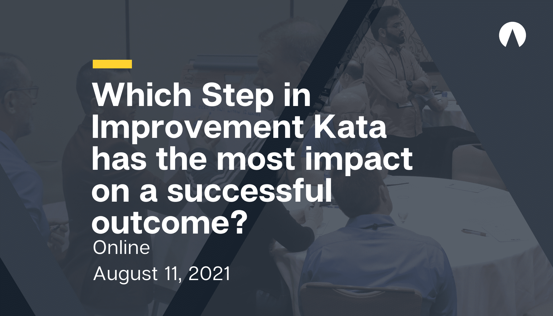 Which Step in the Improvement Kata has the most impact on a successful outcome?