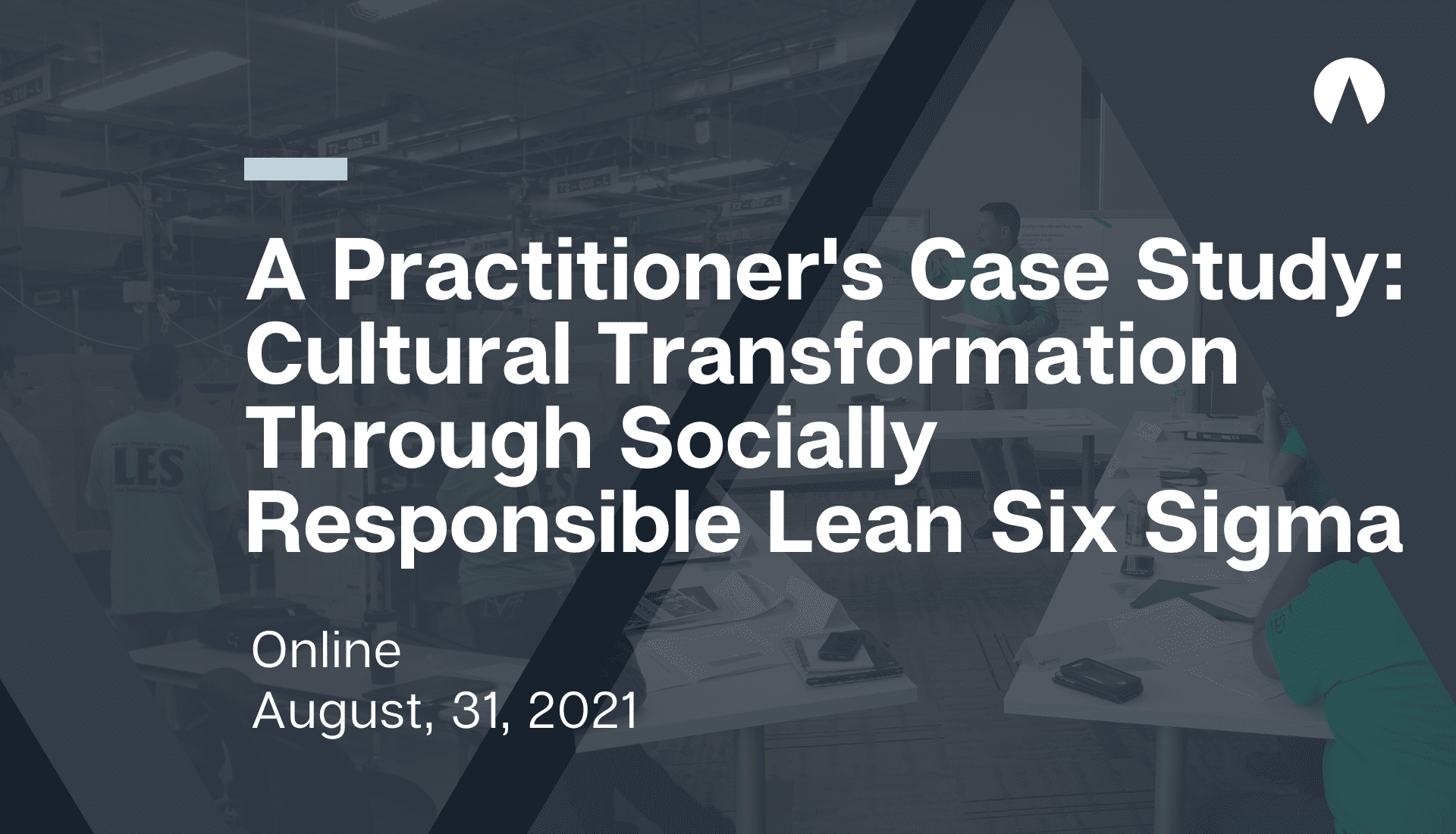 A Practitioners Case Study: Cultural Transformation Through Socially Responsible Lean Six Sigma