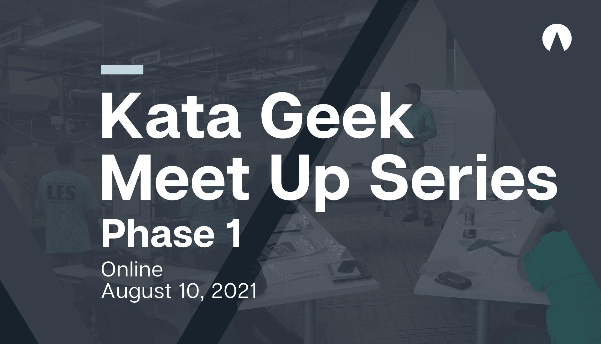 Kata Geek Meet Up Series: Phase 1