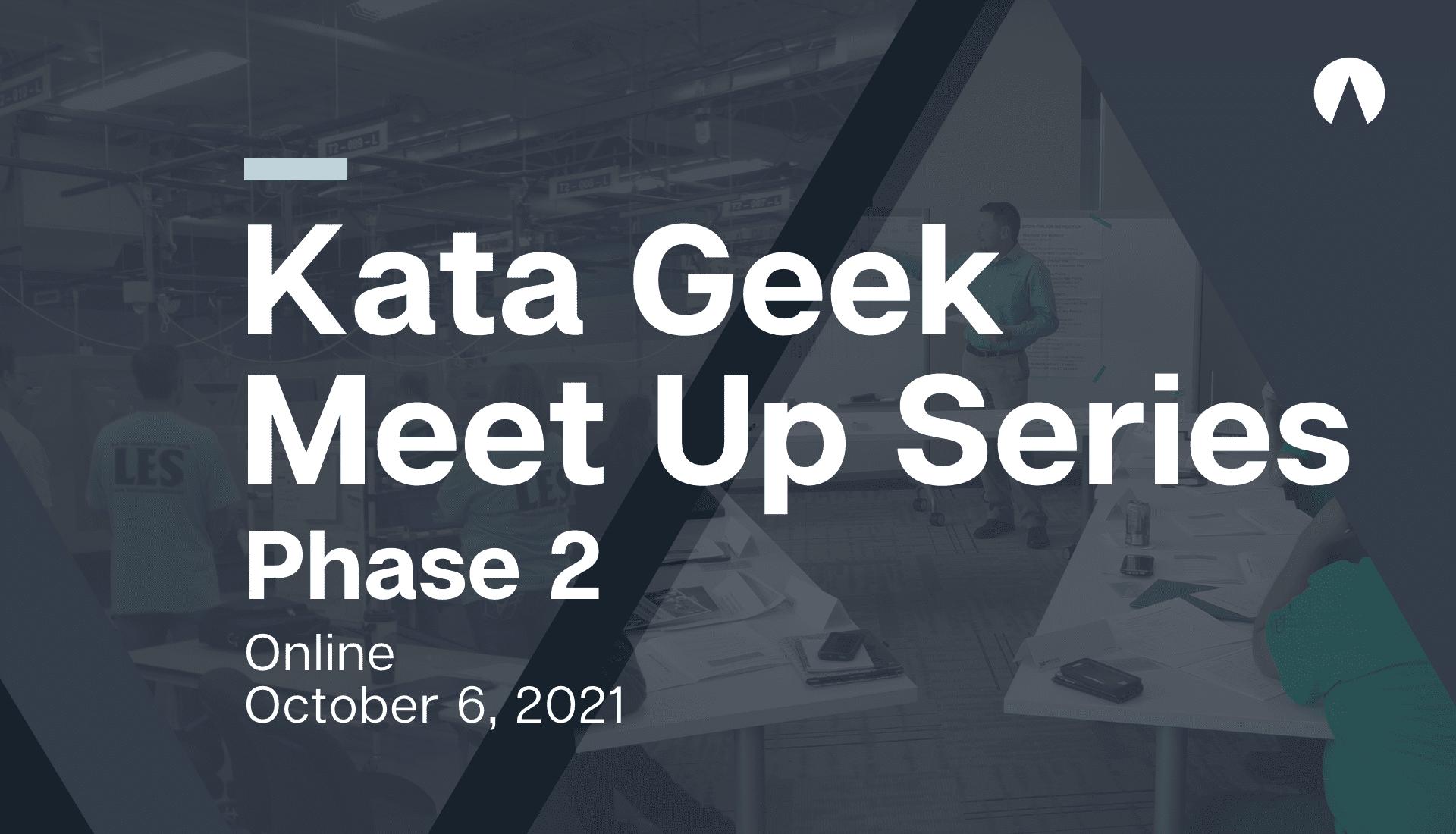 Kata Geek Meet Up Series: Phase 2