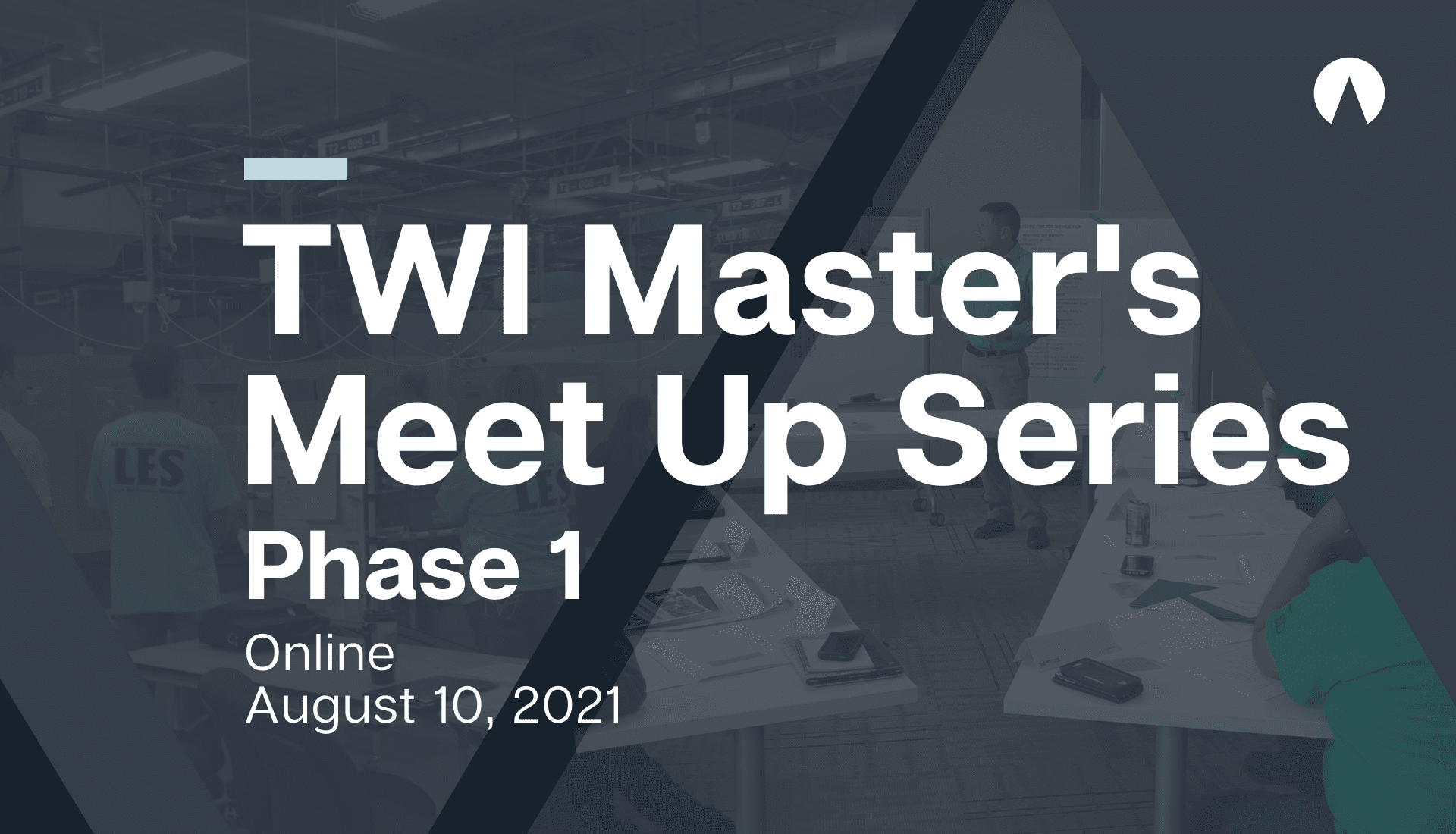 TWI Master's Meet Up: Phase 1