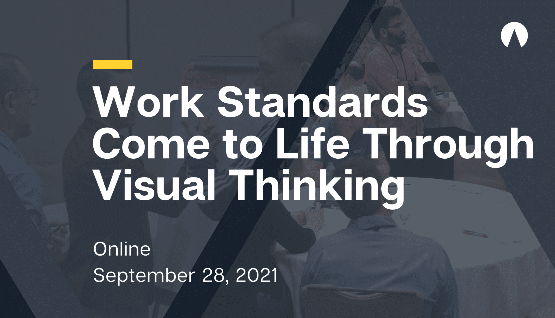 Work Standards Come to Life Through Visual Thinking