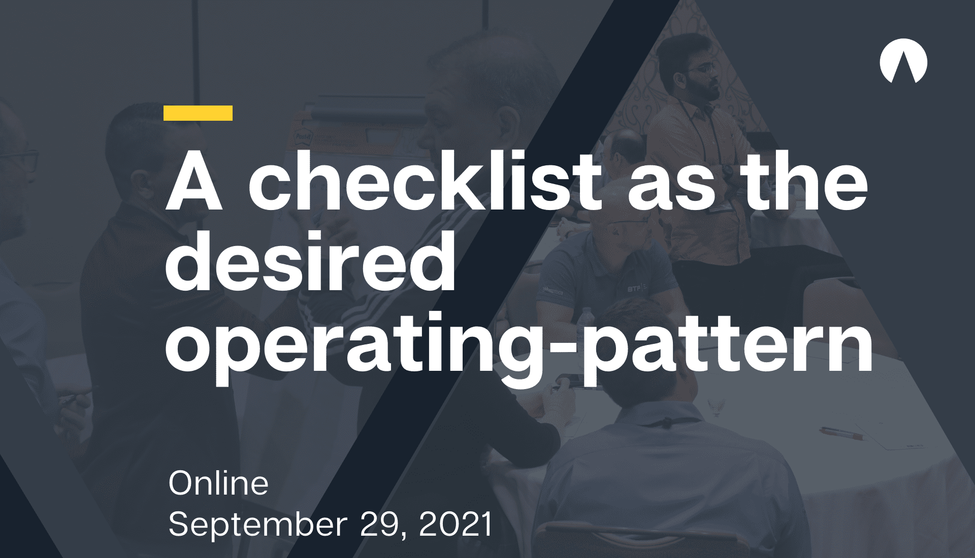 A checklist as the desired operating-pattern