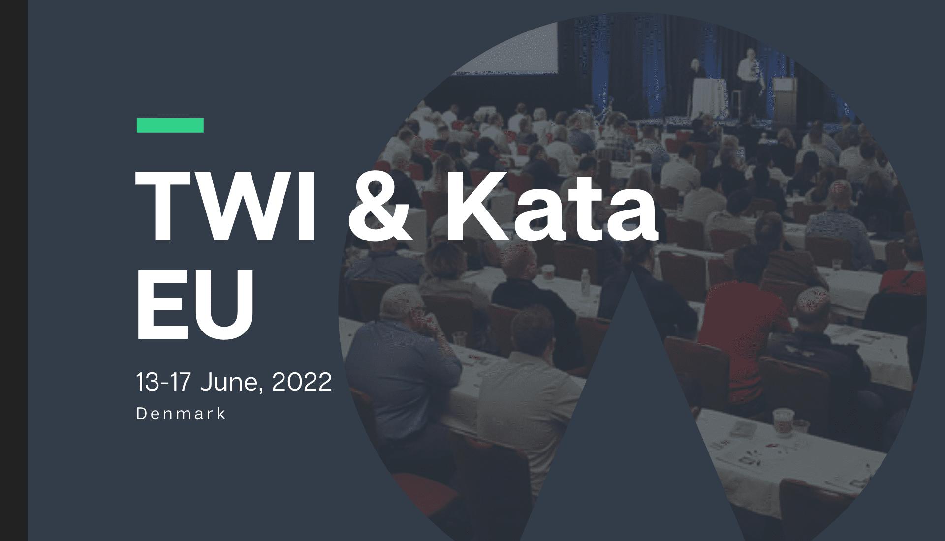 2022 TWI and KATA EU