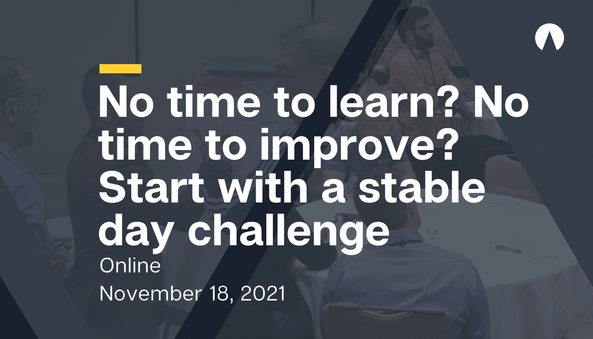 No time to learn? No time to improve? Start with a stable day challenge